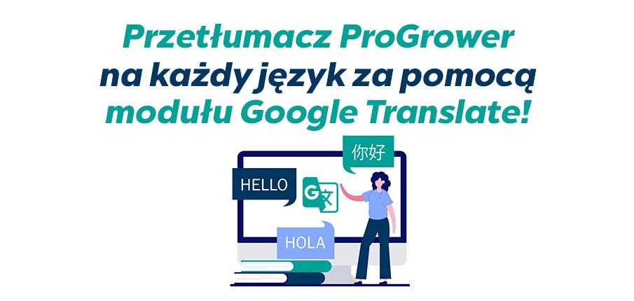Przetłumacz ProGrower na każdy język za pomocą modułu Google Translate!